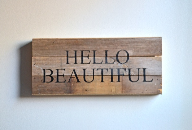 Hello Beautiful Wooden Sign